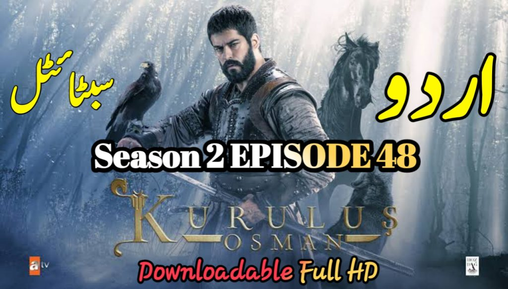 New Kurulus Osman EPISODE 48 With URDU Subtitles Free of Cost