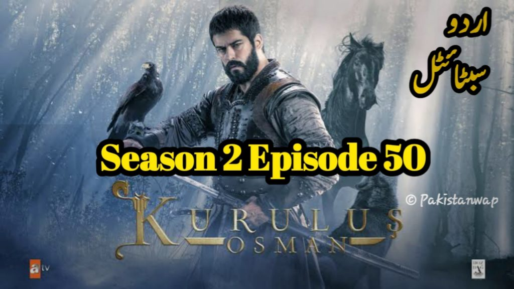 Kurulus Osman Season 2 EPISODE 50 Urdu Subtitles Free of Cost