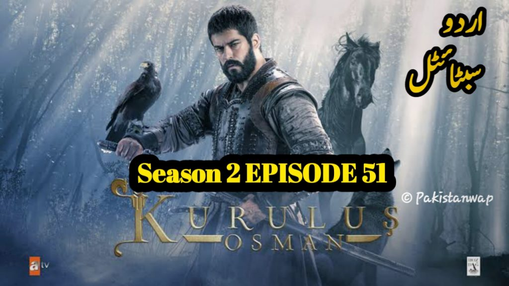 Watch And Download Kurulus Osman Episode 51 (Season 2 Episode 24) Urdu Subtitles Free of Cost