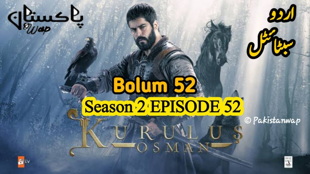 Kurulus Osman Episode 52 Urdu Subtitles ( Kurulus Osman Season 2 Episode 52 )