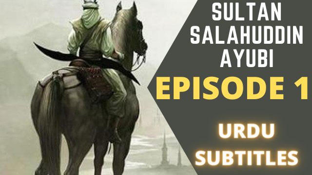 Sultan Salahuddin Ayubi Episode 1 Urdu Subtitles Free Of Cost - Urdu.Pakistanwap