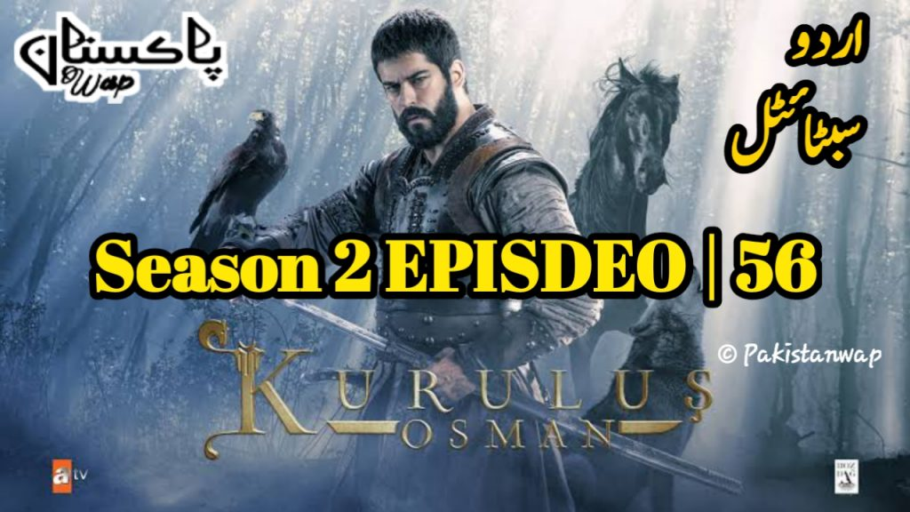 Kurulus Osman Season 2 Episode 56 Urdu Subtitles Free and First of All